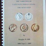 Varieties of Late Date Indian Cents: The Next Step Doug Hill
